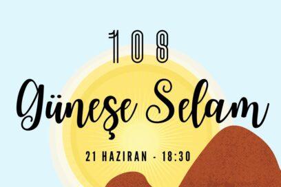 21 HAZİRAN'DA 108 GÜNEŞE SELAM!